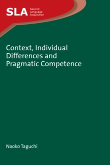 Context, Individual Differences and Pragmatic Competence, Hardback Book