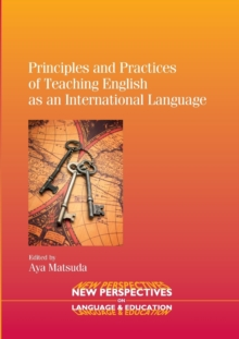 Principles and Practices of Teaching English as an International Language, Paperback / softback Book