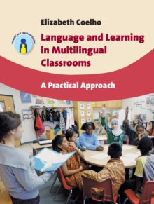 Language and Learning in Multilingual Classrooms : A Practical Approach, Paperback / softback Book