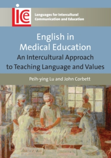 English in Medical Education : An Intercultural Approach to Teaching Language and Values, Hardback Book