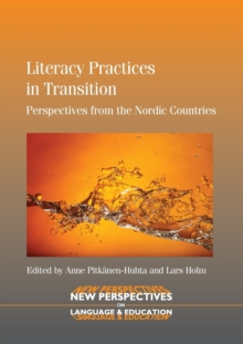 Literacy Practices in Transition : Perspectives from the Nordic Countries, Paperback Book