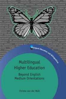 Multilingual Higher Education : Beyond English Medium Orientations, Paperback / softback Book