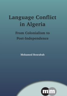 Language Conflict in Algeria : From Colonialism to Post-independence, Hardback Book