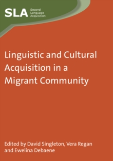Linguistic and Cultural Acquisition in a Migrant Community, Hardback Book