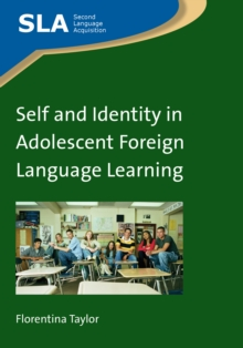 Self and Identity in Adolescent Foreign Language Learning, Paperback / softback Book