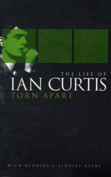 Torn Apart : The Life of Ian Curtis, Paperback Book