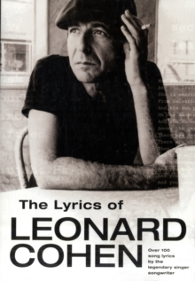 The Lyrics of Leonard Cohen, Paperback / softback Book