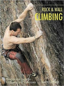Rock and Wall Climbing : The Essential Guide to Equipment and Techniques, Paperback Book