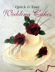 Quick and Easy Wedding Cakes, Paperback Book