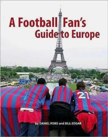 A Football Fan's Guide to Europe, Paperback Book