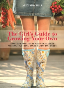 Girls Guide to Growing Your Own, Paperback / softback Book