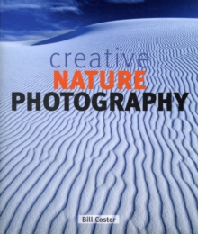 Creative Nature Photography, Hardback Book