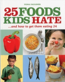 25 Foods Kids Hate (and How to Get Them Eating 24), Paperback Book