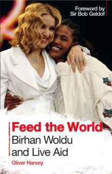 Feed the World: Birhan Woldu and Live Aid, Paperback Book