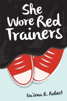 She Wore Red Trainers : A Muslim Love Story, Paperback Book