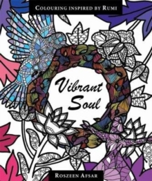 Vibrant Soul : Coloring Inspired by Rumi, Paperback Book