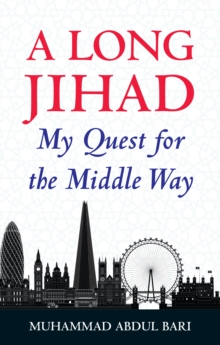 A Long Jihad : My Quest for the Middle Way, Paperback / softback Book