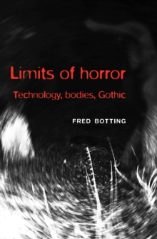 Limits of horror : Technology, bodies, Gothic, EPUB eBook