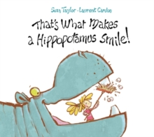 That's What Makes a Hippopotamus Smile, Hardback Book