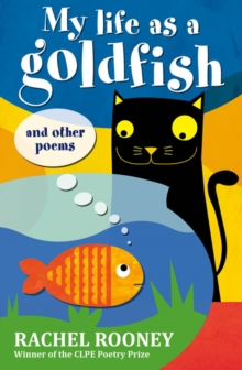 My Life as a Goldfish : and other poems, Paperback / softback Book