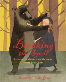 Breaking the Spell : Stories of Magic and Mystery from Scotland, Paperback / softback Book