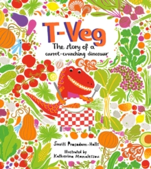 T-Veg : The Tale of a Carrot Crunching Dinosaur, Paperback Book