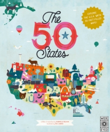 The 50 States : Explore the U.S.A. with 50 fact-filled maps!, Hardback Book