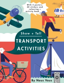 Show + Tell: Transport Activities : With 3 posters, 40 stickers and colouring + activity book, Paperback Book
