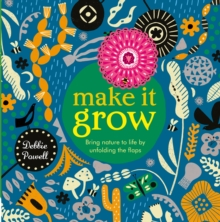 Make It Grow : Bring nature to life by lifting the flaps, Hardback Book