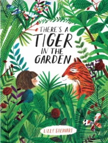 There's a Tiger in the Garden, Hardback Book