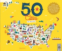 50 Cities of the U.S.A. : Explore America's Cities with 50 Fact-Filled Maps, Hardback Book