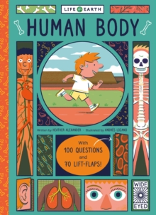 Life on Earth: Human Body : With 100 Questions and 70 Lift-flaps!, Board book Book