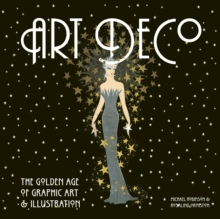 Art Deco : The Golden Age of Graphic Art & Illustration, Hardback Book