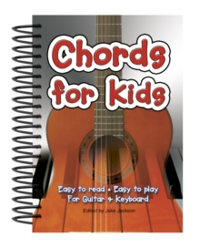 Chords For Kids : Easy to Read, Easy to Play, For Guitar & Keyboard, Spiral bound Book