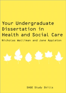 Your Undergraduate Dissertation in Health and Social Care, Paperback Book