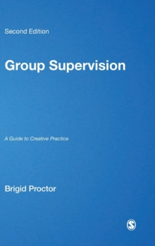Group Supervision : A Guide to Creative Practice, Hardback Book