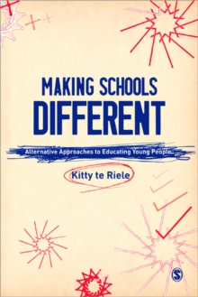 Making Schools Different : Alternative Approaches to Educating Young People, Paperback / softback Book