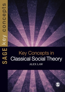 Key Concepts in Classical Social Theory, Paperback / softback Book
