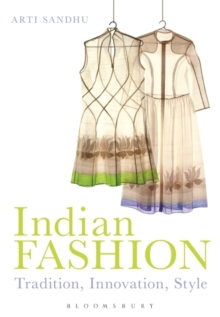 Indian Fashion : Tradition, Innovation, Style, Paperback / softback Book