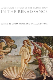 A Cultural History of the Human Body in the Renaissance, Hardback Book