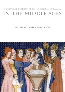 A Cultural History of Childhood and Family in the Middle Ages, Hardback Book
