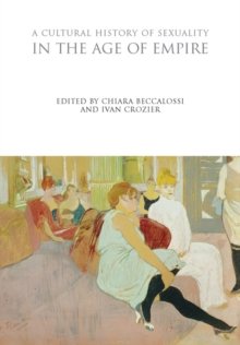 A Cultural History of Sexuality in the Age of Empire, Hardback Book