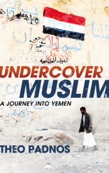 Undercover Muslim : A Journey into Yemen, Paperback Book