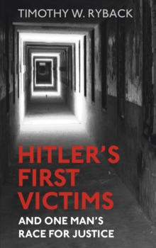 Hitler's First Victims : And One Man's Race for Justice, Hardback Book