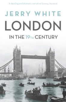London In The Nineteenth Century : 'A Human Awful Wonder of God', Paperback / softback Book