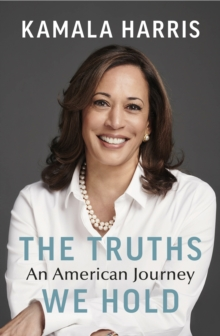 The Truths We Hold : An American Journey, Hardback Book