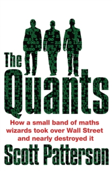 The Quants : The maths geniuses who brought down Wall Street, Paperback Book