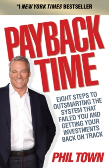 Payback Time : Eight Steps to Outsmarting the System That Failed You and Getting Your Investments Back on Track, Paperback Book
