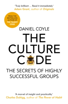 The Culture Code : The Secrets of Highly Successful Groups, Paperback / softback Book