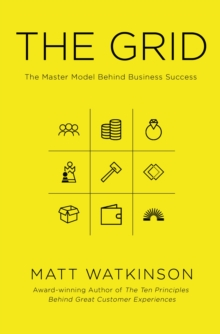The Grid : The Decision-making Tool for Every Business (Including Yours), Paperback Book